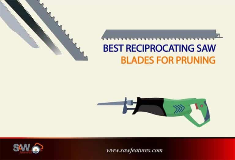 Best Reciprocating Saw Blades for Pruning