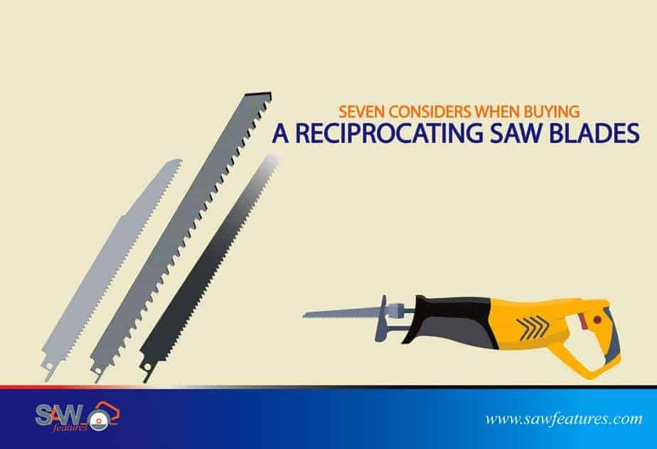 seven considers when buying a reciprocating saw blades