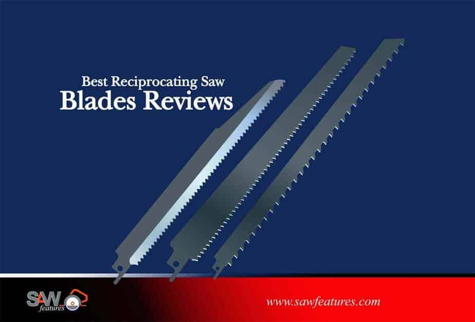 Best Reciprocating Saw Blades Reviews