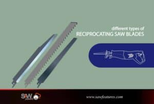 different types of reciprocating saw blades