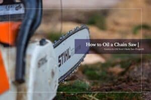 How to Oil a chain saw
