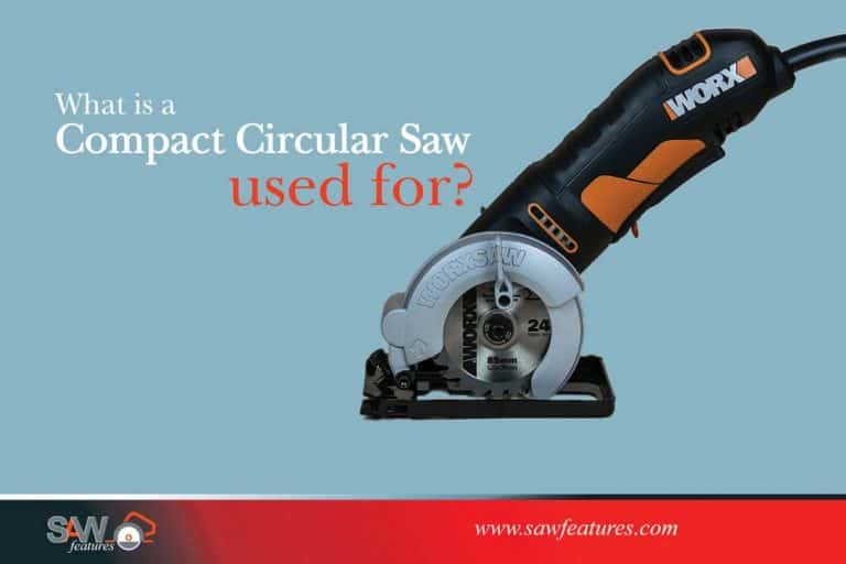 What is a Compact Circular Saw used for